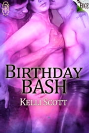 Birthday Bash ebook by Kelli Scott