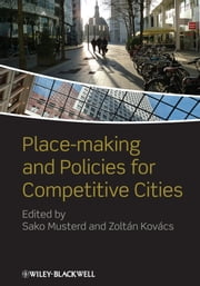 Place-making and Policies for Competitive Cities ebook by Sako Musterd,Zoltán Kovács