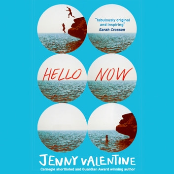 Hello Now audiobook by Jenny Valentine