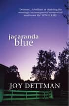 Jacaranda Blue ebook by Joy Dettman