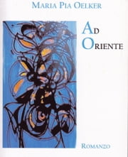 Ad oriente ebook by Maria Pia Oelker