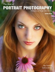 The Best of Portrait Photography: Techniques and Images from the Pros ebook by Hurter, Bill