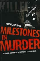 Milestones in Murder ebook by Hugh Jordan