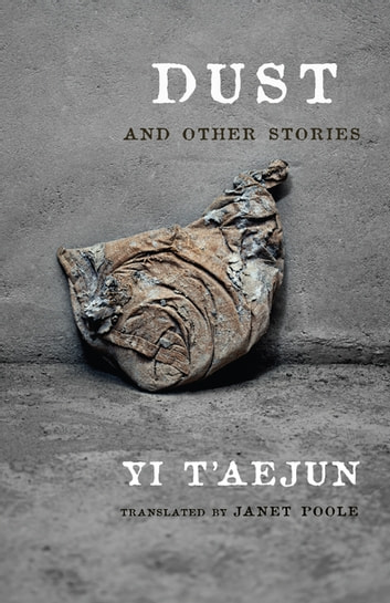 Dust and Other Stories ebook by T'aejun Yi