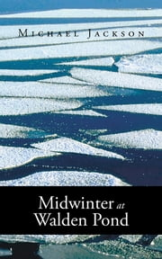 Midwinter at Walden Pond ebook by Michael Jackson