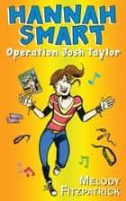 Operation Josh Taylor - Hannah Smart ebook by Melody Fitzpatrick
