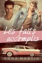 Les faits accomplis ebook by Anna Martin
