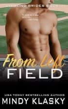 From Left Field ebook by Mindy Klasky