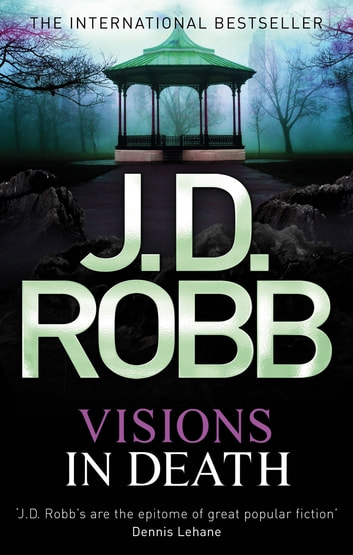 Visions In Death - 19 ebook by J. D. Robb