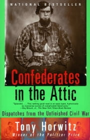 Confederates in the Attic - Dispatches from the Unfinished Civil War ebook by Kobo.Web.Store.Products.Fields.ContributorFieldViewModel