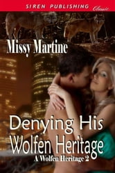Denying His Wolfen Heritage ebook by Missy Martine