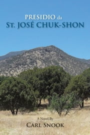 PRESIDIO da St. JOSÉ CHUK-SHON ebook by Carl Snook