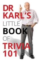 Dr Karl's Little Book of Trivia 101 ebook by Dr Karl Kruszelnicki
