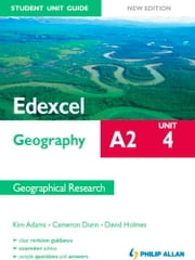 Edexcel A2 Geography Student Unit Guide New Edition: Unit 4 Contemporary Geographical Issues ebook by David Holmes,Kim Adams,Cameron Dunn