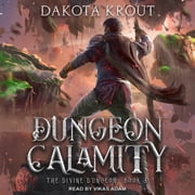 Dungeon Calamity audiobook by Dakota Krout