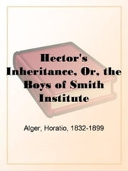 Hector's Inheritance ebook by Horatio Alger