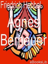Agnes Bernauer ebook by Hebbel, Friedrich