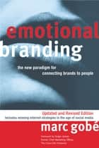 Emotional Branding - The New Paradigm for Connecting Brands to People ebook by Marc Gobe