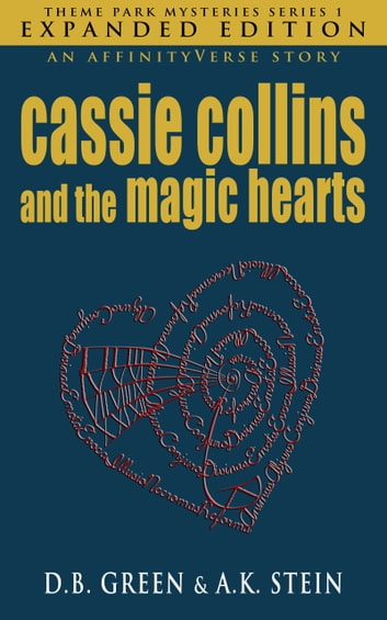 Cassie Collins and the Magic Hearts - Expanded Edition ebook by D.B. Green,A.K. Stein
