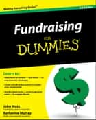 Fundraising For Dummies ebook by John Mutz, Katherine Murray