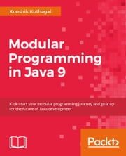 Modular Programming in Java 9 ebook by Koushik Kothagal