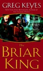 The Briar King ebook by Greg Keyes