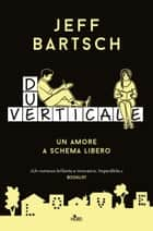 Due Verticale ebook by Jeff Bartsch,Alessandro Storti