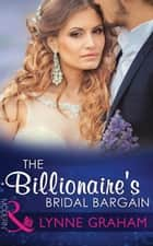 The Billionaire's Bridal Bargain (Mills & Boon Modern) (Bound By Gold, Book 1) ebook by Lynne Graham