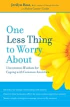 One Less Thing to Worry About ebook by Jerilyn Ross,Robin Cantor-Cooke