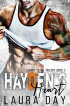 Hayden's Heart - Submit to Me Trilogy, #3 ebook by Laura Day