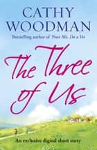 The Three of Us - Short Story ebook by Cathy Woodman