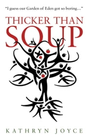 Thicker Than Soup ebook by Kathryn Joyce