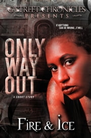Only Way Out ebook by Fire and Ice