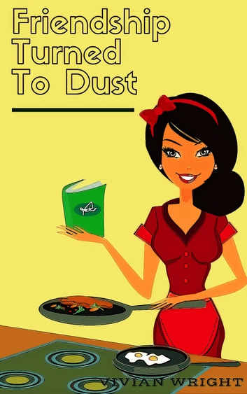Friendship Turned To Dust ebook by Wanda Edmond