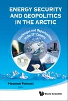 Energy Security and Geopolitics in the Arctic ebook by Hooman Peimani