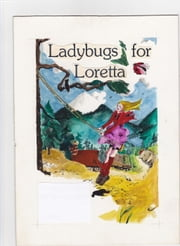 Ladybugs for Loretta ebook by Lois Wickstrom