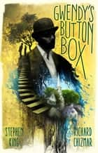 ebook Gwendy's Button Box de Stephen King, Richard Chizmar