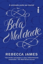 Bela maldade ebook by Rebecca James