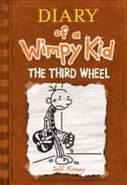 Diary of a Wimpy Kid: The Third Wheel ebook by Jeff Kinney