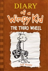 Diary of a Wimpy Kid: The Third Wheel - The Third Wheel ebook by Jeff Kinney