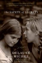 The Safety of Secrets ebook by DeLaune Michel