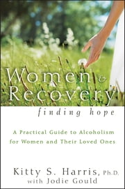 Women and Recovery - Finding Hope ebook by Kitty Harris,Jodie E. Gould