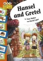 Hopscotch: Fairy Tales: Hansel and Gretel - Hopscotch Fairy Tales ebook by Anne Walter, David Lopez