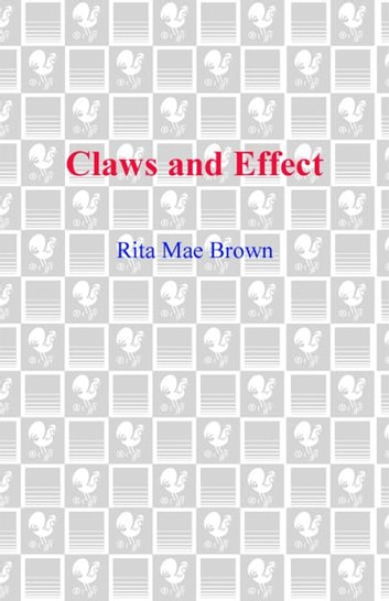 Claws and Effect - A Mrs. Murphy Mystery ebook by Rita Mae Brown