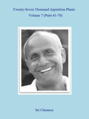 27,000 Aspiration-Plants - Volume 7 ebook by Sri Chinmoy
