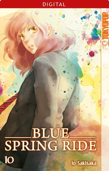 Blue Spring Ride 10 eBook by Io Sakisaka