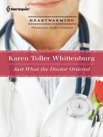 Just What the Doctor Ordered ebook by Karen Toller Whittenburg