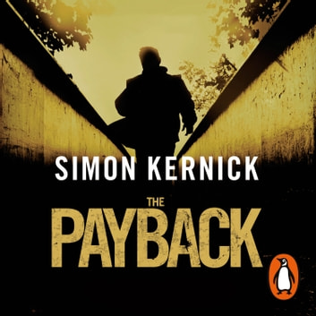 The Payback - (Dennis Milne 3) audiobook by Simon Kernick