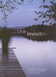 The Invisible - A Ghostly Mystery ebook by Mats Wahl