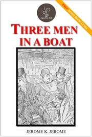 Three men in a boat : (to say nothing of the dog) - (FREE Audiobook Included!) ebook by Jerome K. Jerome